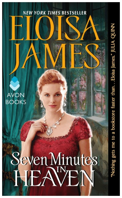 Seven Minutes in Heaven by Eloisa James. I'm seriously loving Eloisa James' tales about the adult children of her famous Desperate Duchesses characters.