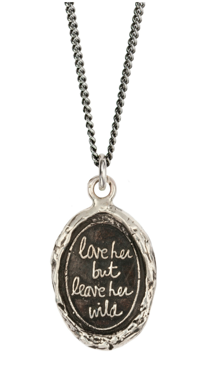 Love her but leave her wild pendant by Pyrrha. A percentage of the sales from this pendant go to the charity Write Love on her Arms.