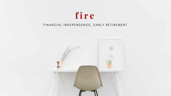 FIRE- Financial Independece, Early retirement it's the new movement