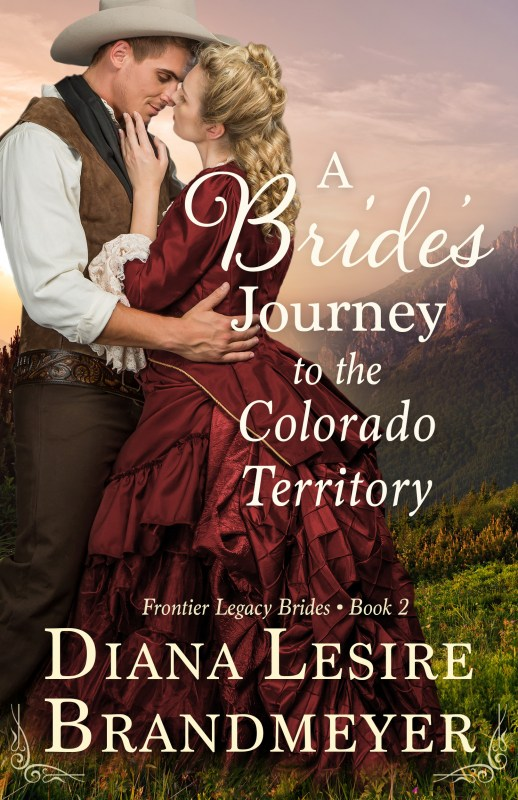 A Bride's Journey to the Colorado Territory Frontier Legacy Bride's Book 2