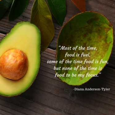 most of the time, food is fuel, some of the time food is fun, but none of the time is food to be my focus. (3)