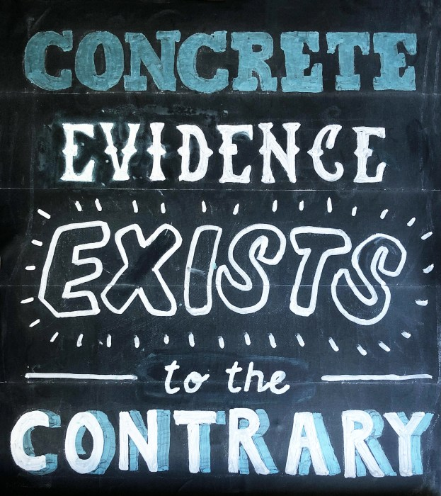 concrete evidence exists to the contrary chalkboard sign art