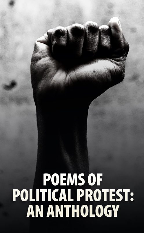 Poems of Political Protest: An Anthology