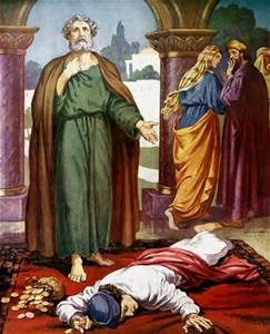 When Peter confronted both Ananias and Sapphira they lied and immediately dropped dead