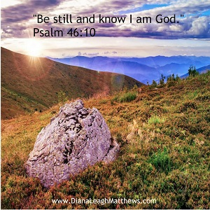 God tells us to be still and know that He is God.