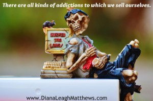 What addictions do you suffer with?