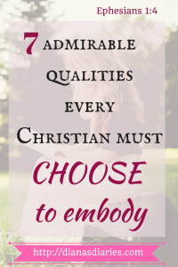 7 qualities a Christian must choose to embody