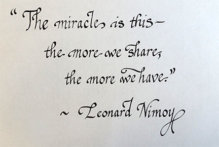 the miracle is this-the more we share, the more we have Leonard Nimoy