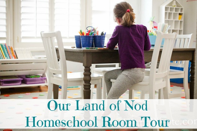 Our Land of Nod Homeschool Room Tour