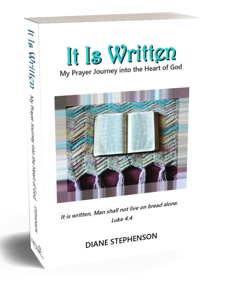 IT IS WRITTEN: MY PRAYER JOURNEY INTO THE HEART OF GOD