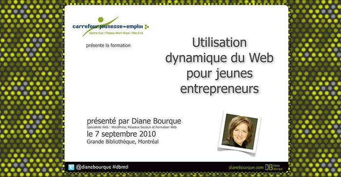 Ma conférence: Utilisation dynamique du Web pour jeunes entrepreneurs