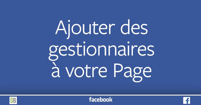 Ajouter des gestionnaires à votre Page Facebook