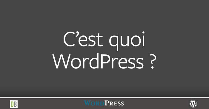 C'est quoi WordPress ?