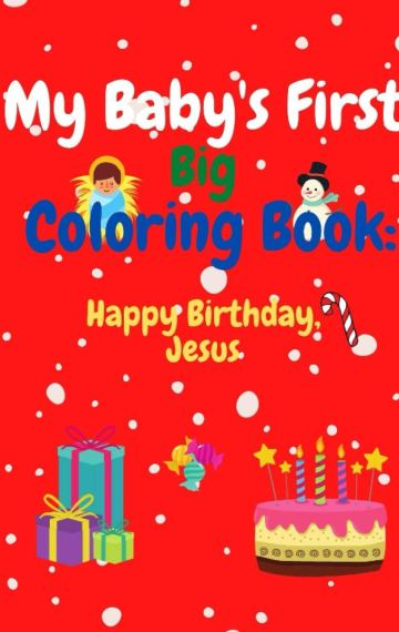 My Baby's First Big Coloring Book: Happy Birthday, Jesus