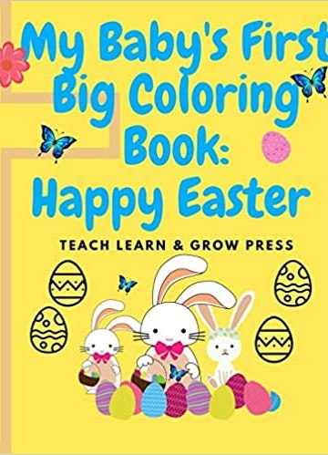 My Baby's First Big Coloring Book: Happy Easter