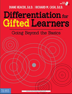 Differentiation for Gifted Learners: Going Beyond the Basics By Diane Heacox, Ed.D and Richard M. Cash, Ed.D.