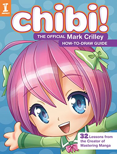 Chibi!: Official Mark Crilley How-to-Draw Guide