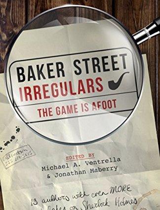 Baker Street Irregulars The Game is Afoot