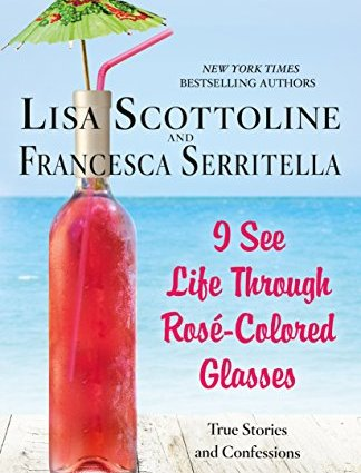 I See Life Through Rosé Colored Glasses