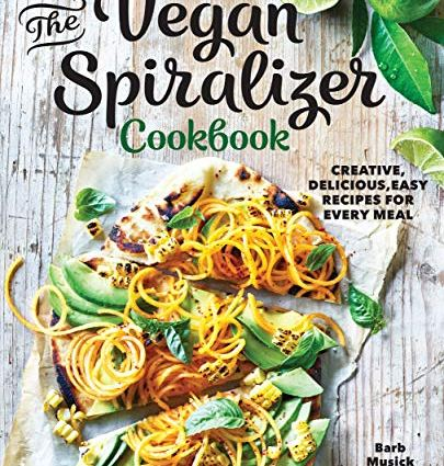 Vegan Spiralizer Cookbook
