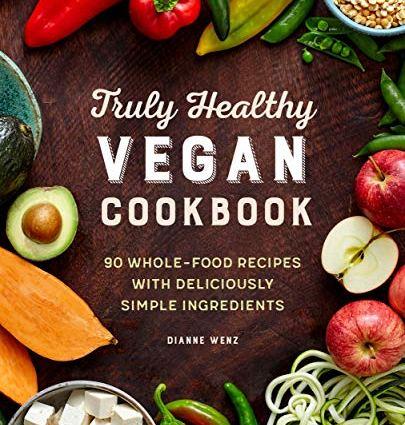 Truly Healthy Vegan Cookbook