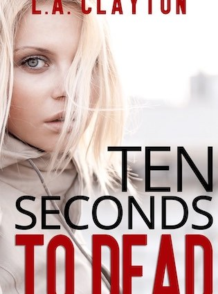 Ten Seconds to Dead Blitz and Giveaway