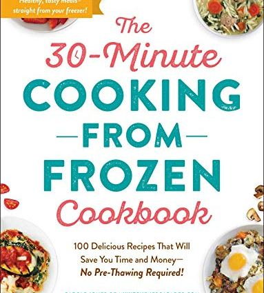 30-Minute Cooking from Frozen Cookbook