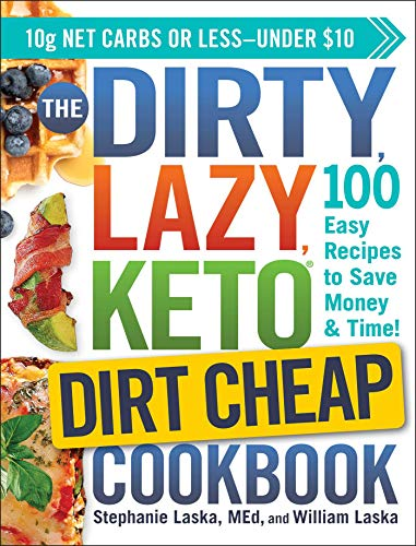 Dirty Lazy Keto Dirt Cheap Cookbook