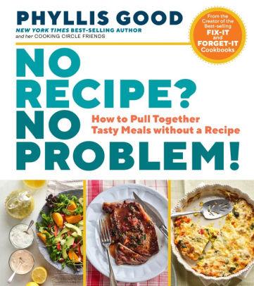No recipe no problem