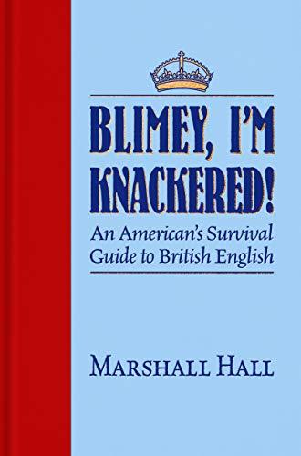 Blimey, I'm Knackered!