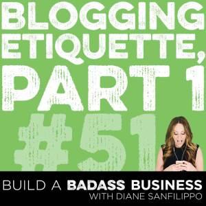 Blogging Etiquette Episode #51 - Diane Sanfilippo | Build a Badass Business