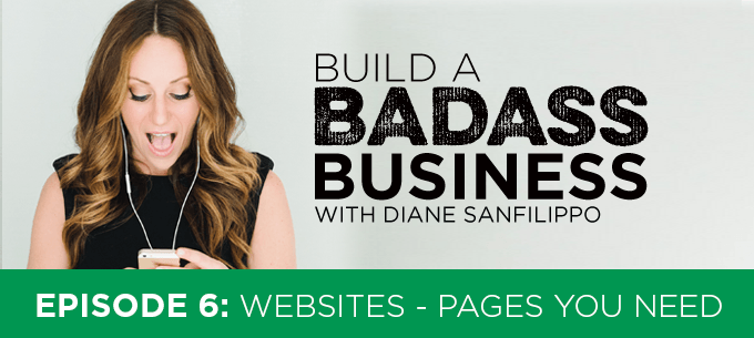 Websites - Pages You Need #6 - Diane Sanfilippo | Build a Badass Business