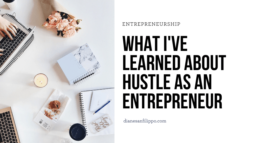 What I've learned about hustle as an entrepreneur