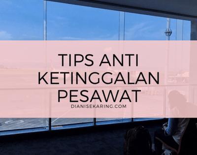 Tips Anti Ketinggalan Pesawat