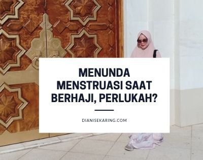 Menunda Menstruasi Saat Berhaji, Perlukah?