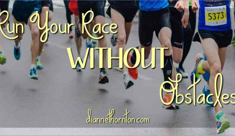 Running Your Race WITHOUT Obstacles