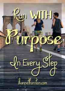 Do you live on purpose? Do you intentionally think about your choices & their consequences? God wants us to run with purpose in every step! #LiveOnPurpose