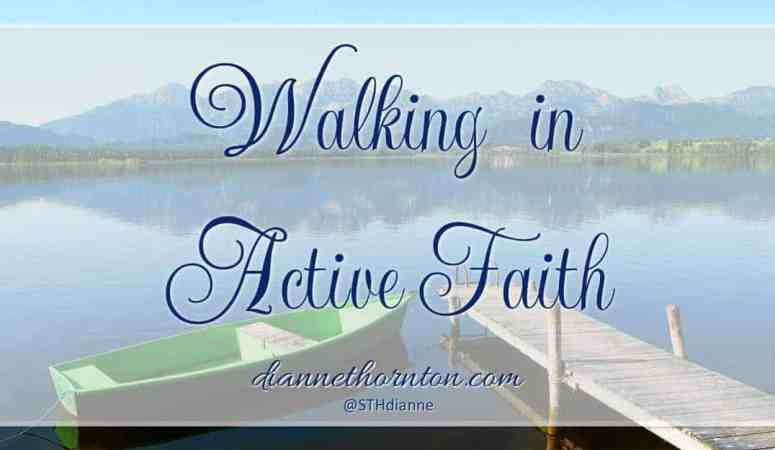 But Are You Walking In Active Faith?