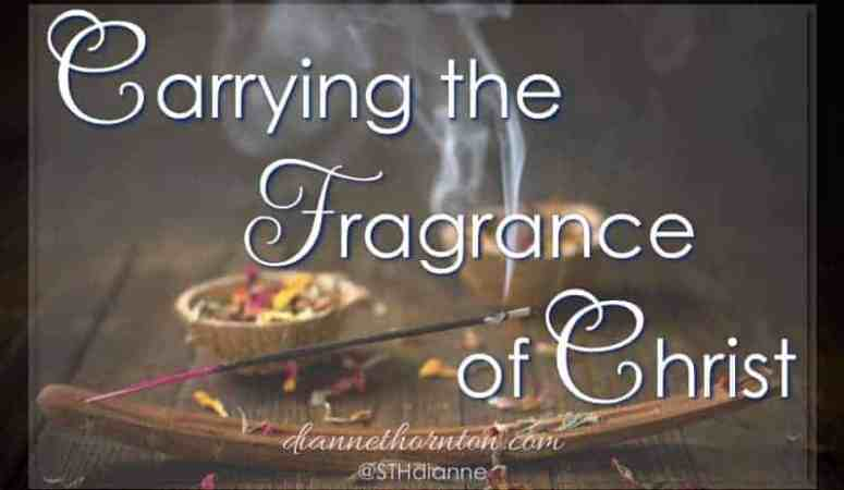 Carrying The Fragrance of Christ
