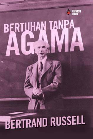 Bertuhan Tanpa Agama : Bertrand Russel Tentang Agama, Filsafat, dan Sains
