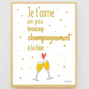 Affiche encadrée Je t'aime Champagnement