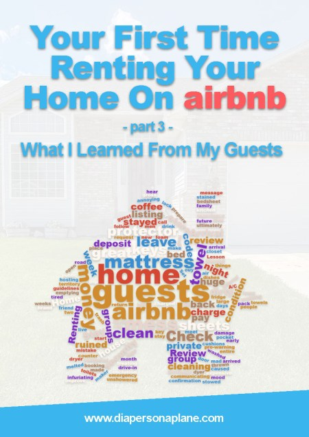 Airbnb, hosting, renting, what i learned from my guests, traveling with kids, family travel, diapersonaplane, Diapers On A Plane, making the decision