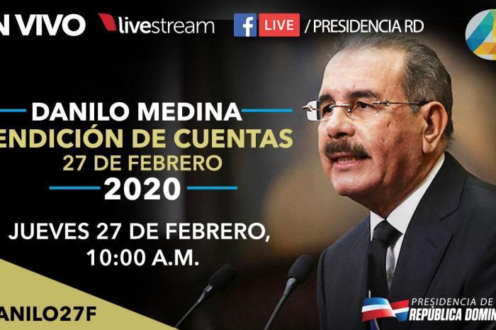 RENDICIÓN DE CUENTAS DANILO MEDINA 27 DE FEBRERO 2020