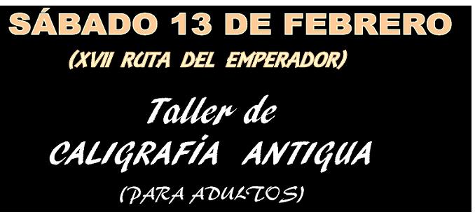 Taller gratuito de Caligrafía Antigua en la XVII Ruta del Emperador Carlos V 2016