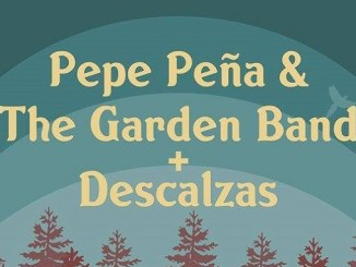 Pepe Peña & The Garden Band + Descalzas