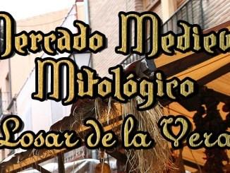Mercado Medieval Mitológico 2016 de Losar de la Vera