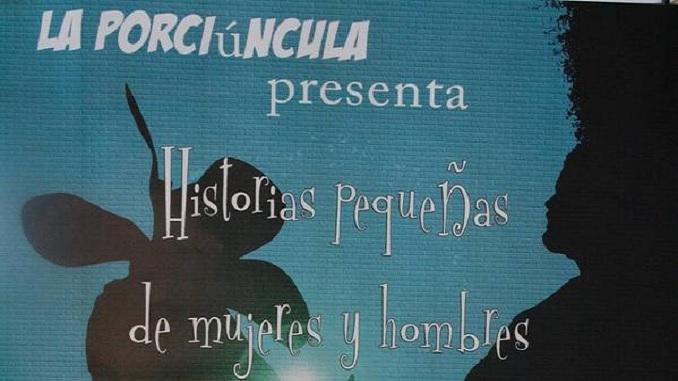 """Teatro La Porciúncula, """"Pequeñas historias de mujeres y hombres"""""""