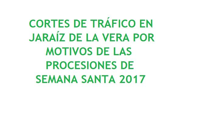 Cortes de Tráfico en Jaraíz de la Vera con motivo de las Procesiones de la Semana Santa