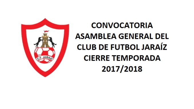 Convocatoria Asamblea General del Club de Fútbol Jaraíz | Cierre de Temporada 2017/2018