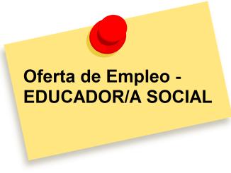 Oferta de Empleo - EDUCADOR/A SOCIAL